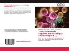 Portada del libro de Tratamiento de soporte en oncología radioterápica (I)