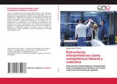 Portada del libro de Estructuras interpretativas como competencia laboral y colectiva