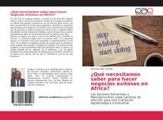 Buchcover von ¿Qué necesitamos saber para hacer negocios exitosos en Africa?