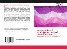 Bookcover of Aceptando mí orientación sexual para jóvenes