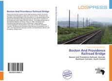Bookcover of Boston And Providence Railroad Bridge