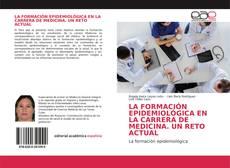 Buchcover von LA FORMACIÓN EPIDEMIOLÓGICA EN LA CARRERA DE MEDICINA. UN RETO ACTUAL