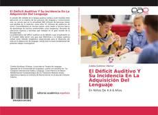 Bookcover of El Déficit Auditivo Y Su Incidencia En La Adquisición Del Lenguaje