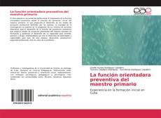 Bookcover of La función orientadora preventiva del maestro primario