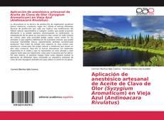 Borítókép a  Aplicación de anestésico artesanal de Aceite de Clavo de Olor (Syzygium Aromaticum) en Vieja Azul (Andinoacara Rivulatus) - hoz
