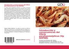 Buchcover von Introducción y consecuencias del Vibrio parahaemolyticus (Vp AHPND)