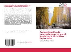 Bookcover of Concentración de macroelementos en el suelo para el cultivo de tomate