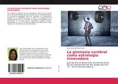 Bookcover of La gimnasia cerebral como estrategia innovadora