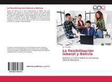 Обложка La flexibilización laboral y Bolivia