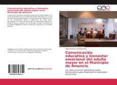 Bookcover of Comunicación educativa y bienestar emocional del adulto mayor en el Municipio de Amancio