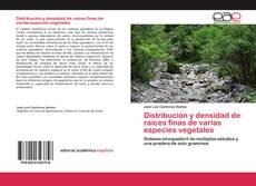 Bookcover of Distribución y densidad de raíces finas de varias especies vegetales