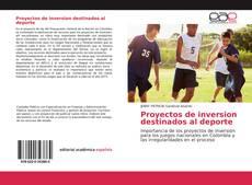 Bookcover of Proyectos de inversion destinados al deporte