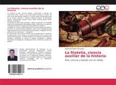 Bookcover of La filatelia, ciencia auxiliar de la historia