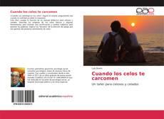 Bookcover of Cuando los celos te carcomen