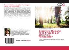 Bookcover of Desarrollo Humano, ¿Una Cruzada por salvar a la humanidad?