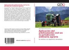 Обложка Aplicación del arbitramento civil en la jurisdicción ordinaria agraria