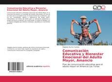 Comunicación Educativa y Bienestar Emocional del Adulto Mayor, Amancio的封面