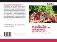 Bookcover of La familia y las manifestaciones no habituales del comportamiento
