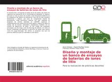 Bookcover of Diseño y montaje de un banco de ensayos de baterías de iones de litio