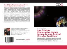 Bookcover of Las Órbitas Planetarias tienen forma de una Espiral Circular Continua