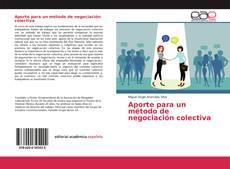 Bookcover of Aporte para un método de negociación colectiva