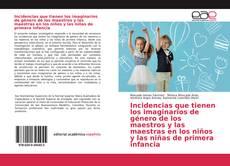 Portada del libro de Incidencias que tienen los imaginarios de género de los maestros y las maestras en los niños y las niñas de primera infancia