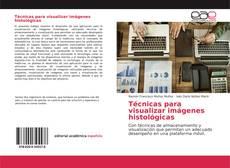 Bookcover of Técnicas para visualizar imágenes histológicas