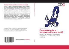 Bookcover of Competencia e intervención en la UE