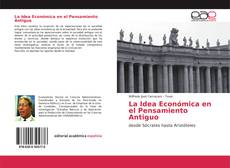Bookcover of La Idea Económica en el Pensamiento Antiguo