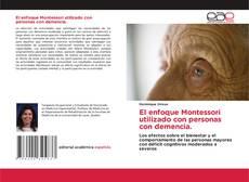 Bookcover of El enfoque Montessori utilizado con personas con demencia.