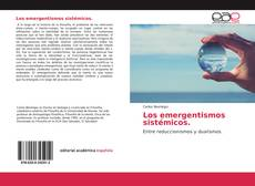 Bookcover of Los emergentismos sistémicos.
