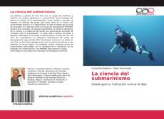 Bookcover of La ciencia del submarinismo