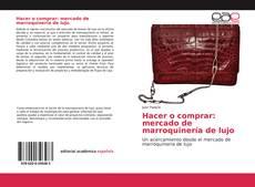 Portada del libro de Hacer o comprar: mercado de marroquinería de lujo
