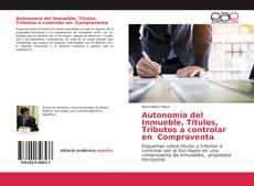 Bookcover of Autonomía del Inmueble, Títulos, Tributos a controlar en Compraventa