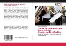Copertina di Sobre la comunicación de la música improvisada colectiva