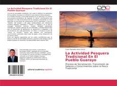 Bookcover of La Actividad Pesquera Tradicional En El Pueblo Guarayo