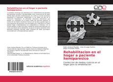 Bookcover of Rehabilitacion en el hogar a paciente hemiparesico