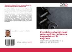Bookcover of Ejercicios pliométricos para mejorar la fuerza explosiva en la esgrima
