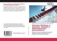 Bookcover of Ciencias Políticas y Sociales, Gestión y Administración Universitaria