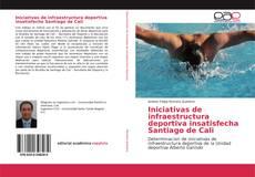 Portada del libro de Iniciativas de infraestructura deportiva insatisfecha Santiago de Cali