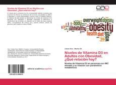 Portada del libro de Niveles de Vitamina D3 en Adultos con Obesidad, ¿Qué relación hay?