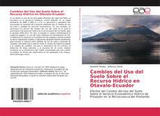 Обложка Cambios del Uso del Suelo Sobre el Recurso Hídrico en Otavalo-Ecuador