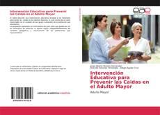 Bookcover of Intervención Educativa para Prevenir las Caidas en el Adulto Mayor