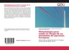 Metodología para medir el riesgo de un portafolio de opciones europeas的封面