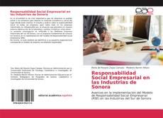 Bookcover of Responsabilidad Social Empresarial en las Industrias de Sonora