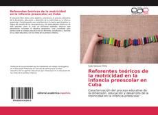 Bookcover of Referentes teóricos de la motricidad en la infancia preescolar en Cuba
