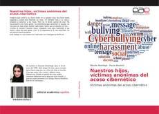 Nuestros hijos, víctimas anónimas del acoso cibernético kitap kapağı