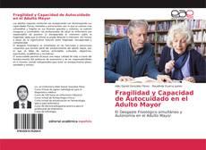 Bookcover of Fragilidad y Capacidad de Autocuidado en el Adulto Mayor
