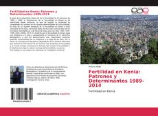 Bookcover of Fertilidad en Kenia: Patrones y Determinantes 1989-2014