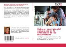 Borítókép a  Sobre el centrado del estudiante en la enseñanza de las matemáticas - hoz